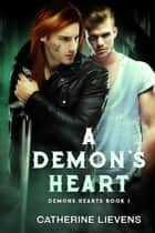 A Demon's Heart ebook by Catherine Lievens