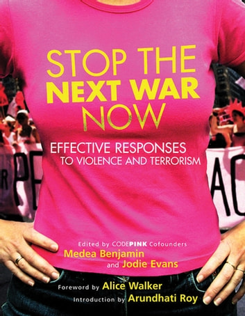 Stop the Next War Now - Effective Responses to Violence and Terrorism ebook by