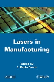Laser in Manufacturing ebook by J. Paulo Davim