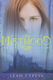 Mistwood ebook by Leah Cypess