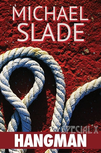 Hangman: A Special X Thriller ebook by Michael Slade