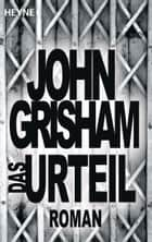 Das Urteil - Roman ebook by John Grisham