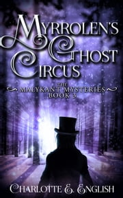Myrrolen's Ghost Circus ebook by Charlotte E. English