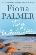 Tiny White Lies ebook by