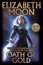 Oath of Gold ebook by Elizabeth Moon