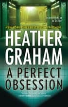 A Perfect Obsession 電子書籍 by Heather Graham