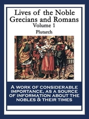 Lives of the Noble Grecians and Romans - Volume 1 ebook by Plutarch Plutarch