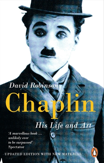 Chaplin - His Life And Art ebook by David Robinson