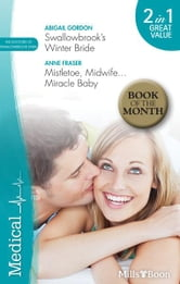 Medical Duo/Swallowbrook's Winter Bride/Mistletoe, Midwife...Miracle Baby ebook by Abigail Gordon,Anne Fraser