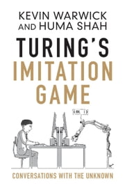 Turing's Imitation Game - Conversations with the Unknown ebook by Kevin Warwick,Huma Shah