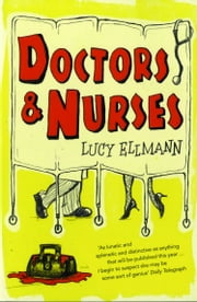 Doctors & Nurses ebook by Lucy Ellmann