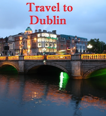 Travel to Dublin ebook by Keeran Jacobson