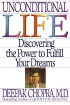 Unconditional Life ebook by Deepak Chopra
