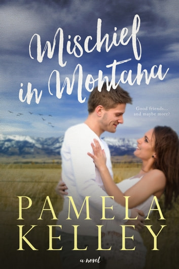 Mischief in Montana - Montana Sweet Western Romance Series ebook by Pamela M. Kelley