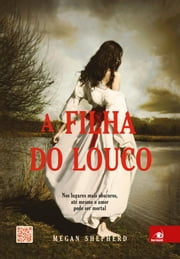 A filha do louco ebook by Megan Shepherd