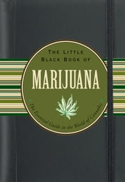 The Little Black Book of Marijuana: The Essential Guide to the World of Cannabis ebook by Steve Elliott