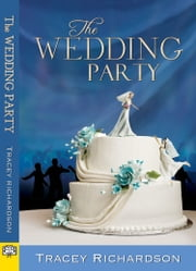 The Wedding Party ebook by Tracey Richardson