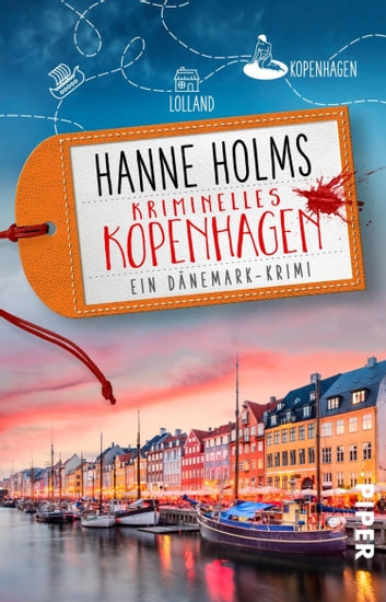 Kriminelles Kopenhagen - Ein Dänemark-Krimi ebook by Hanne Holms