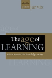 The Age of Learning - Education and the Knowledge Society ebook by