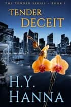 TENDER DECEIT ebook by H.Y. Hanna