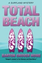 Total Beach ebook by Barton Grover Howe