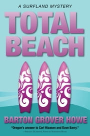 Total Beach - A Surfland Mystery ebook by Barton Grover Howe