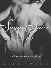 Sugar and Spice ebook by Leda Swann