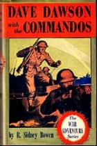 Dave Dawson with the Commandos ebook by Robert Sydney Bowen