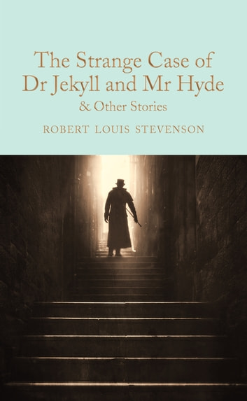 The Strange Case of Dr Jekyll and Mr Hyde and other stories ebook by Robert Louis Stevenson