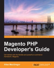 Magento PHP Developers Guide ebook by Allan MacGregor
