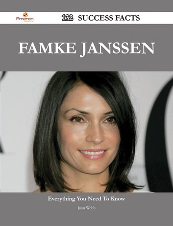 Famke Janssen 132 Success Facts - Everything you need to know about Famke Janssen ebook by Juan Webb