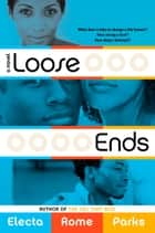 Loose Ends ebook by Electa Rome Parks