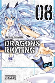 Dragons Rioting, Vol. 8 ebook by Tsuyoshi Watanabe