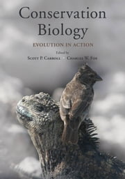Conservation Biology : Evolution in Action ebook by Scott P. Carroll;Charles W. Fox