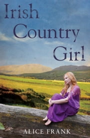 Irish Country Girl ebook by Alice Frank