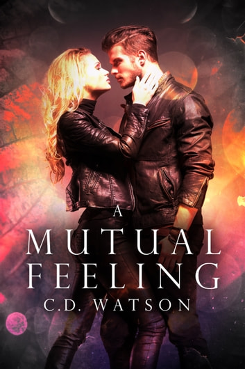 A Mutual Feeling ebook by C.D. Watson