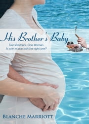 His Brother's Baby ebook by Blanche Marriott