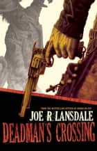 Deadman's Crossing ebook by Joe  R. Lansdale