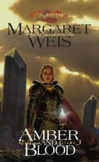 Amber and Blood ebook by Margaret Weis