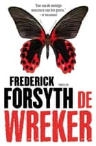 De wreker ebook by Frederick Forsyth, Jacques Meerman