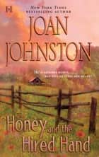 Honey and the Hired Hand (Mills & Boon M&B) ebook by Joan Johnston