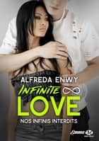 Nos infinis interdits - Infinite Love, T6 ebook by Alfreda Enwy