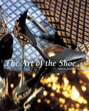 The Art of the Shoe ebook by Marie-Josèphe Bossan