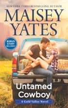 Untamed Cowboy (A Gold Valley Novel, Book 2) ekitaplar by Maisey Yates