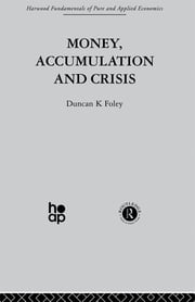 Money, Accumulation and Crisis ebook by D. Foley