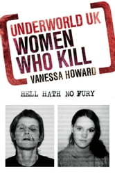 Women Who Kill ebook by Vanessa Howard