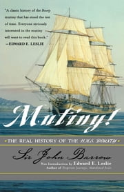 Mutiny! - The Real History of the H.M.S. Bounty ebook by Sir John Barrow