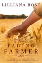 Fading Farmer ebook by Lilliana Rose
