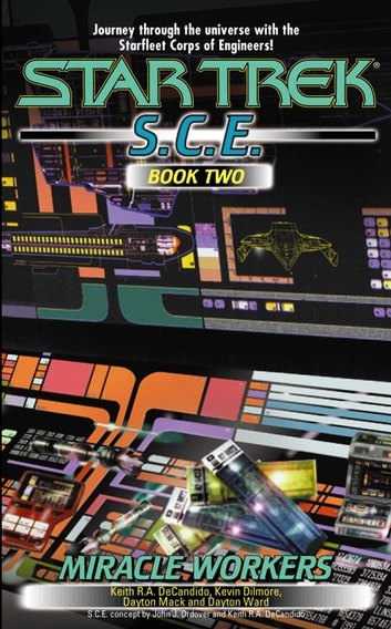 Miracle Workers, S.C.E. Book Two ebook by Keith R. A. DeCandido,Kevin Dilmore,David Mack,Dayton Ward
