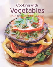 Cooking with Vegetables - Our 100 top recipes presented in one cookbook ebook by Naumann & Göbel Verlag
